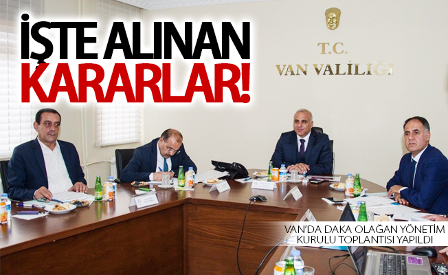 Van'da DAKA Olağan Yönetim Kurulu Toplantısı