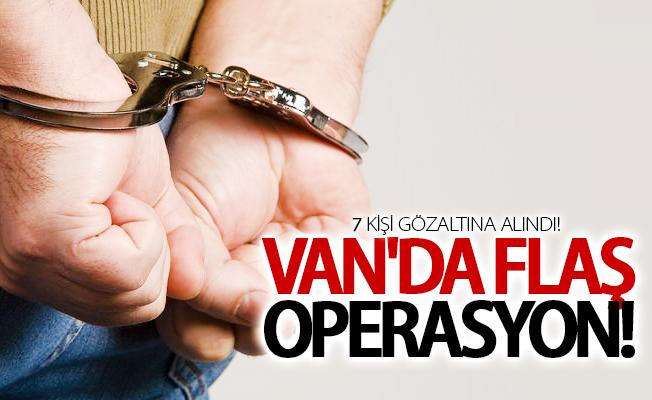 Van'da uyuşturucu operasyonu: 7 gözaltı