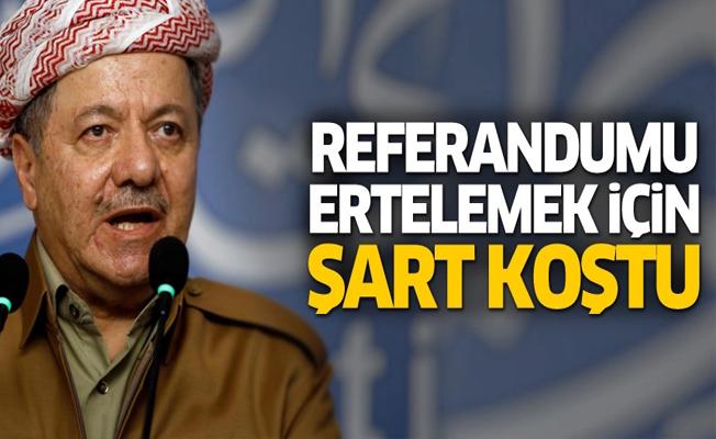 Barzani, referandumu ertelemek için istediği o şart
