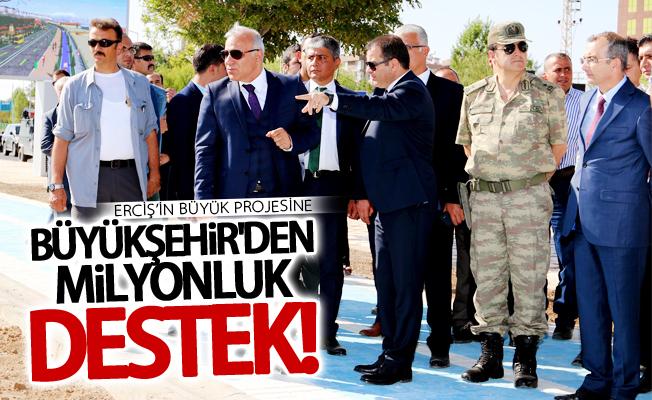 Erciş'in büyük projesine Büyükşehir'den milyonluk destek