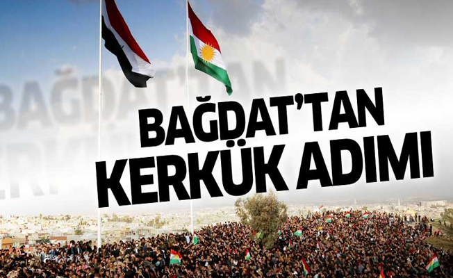 Irak Merkezi Yönetimi'nden Kerkük adımı!