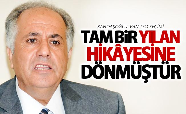 """Kandaşoğlu: """"Van TSO seçimi tam bir yılan hikâyesine dönmüştür"""""""