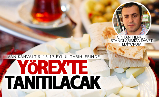 Van kahvaltısı YÖREX'te tanıtılacak