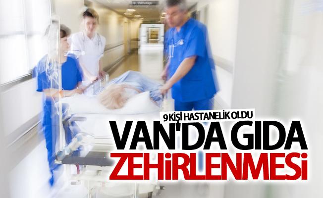 Van'da gıda zehirlenmesi! 9 kişi hastaneye kaldırıldı