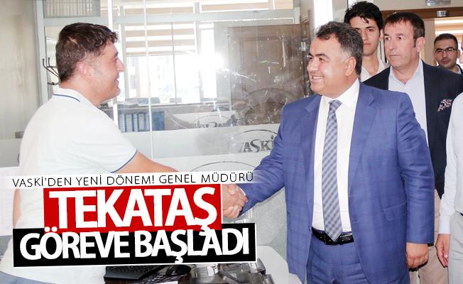 VASKİ Genel Müdürü Tekataş göreve başladı