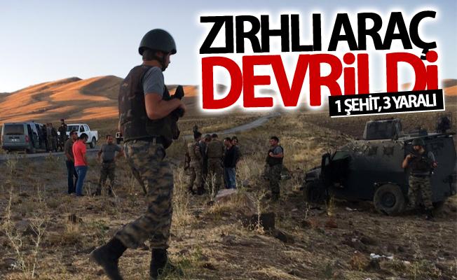 Zırhlı araç devrildi: 1 şehit, 3 yaralı
