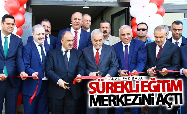 Bakan Fakıbaba, Sürekli Eğitim Merkezinin açılışını yaptı