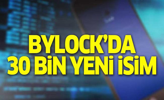 ByLock'da 30 bin yeni isme ulaşıldı
