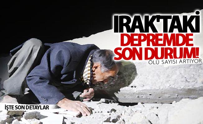 Irak'ta 7,2 büyüklüğünde son durum! Ölü sayısı artıyor...