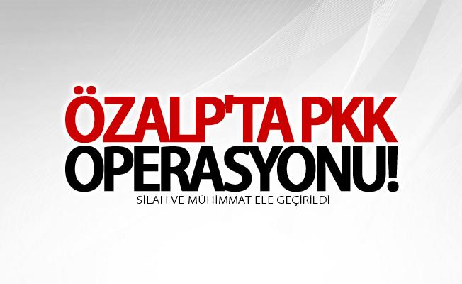 Özalp'ta PKK operasyonu