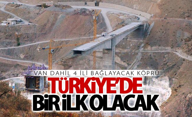 Türkiye'de bir ilk olacak! Van dahil 4 ili bağlayacak köprü