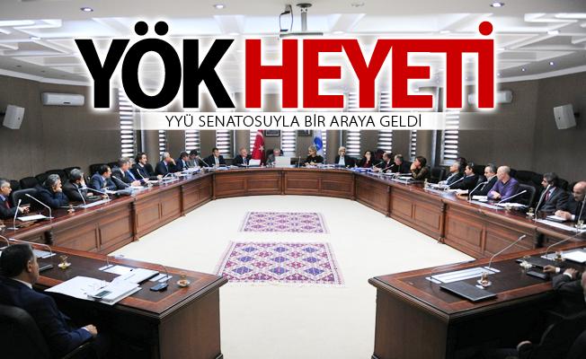 YÖK heyeti YYÜ Senatosuyla bir araya geldi