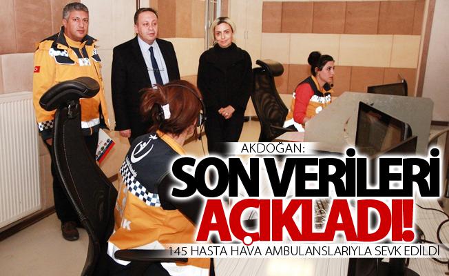 """Akdoğan: """"145 hasta hava ambulanslarıyla sevk edildi"""""""