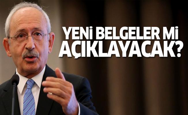 Kılıçdaroğlu yeni belgeler mi açıklayacak?