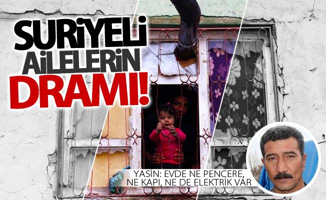 Suriyeli ailelerin dramı