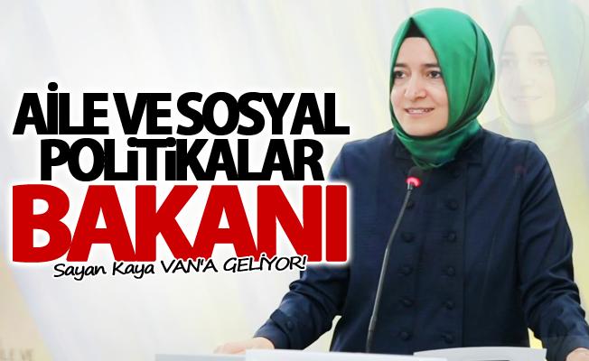 Aile ve Sosyal Politikalar Bakanı Van'a geliyor
