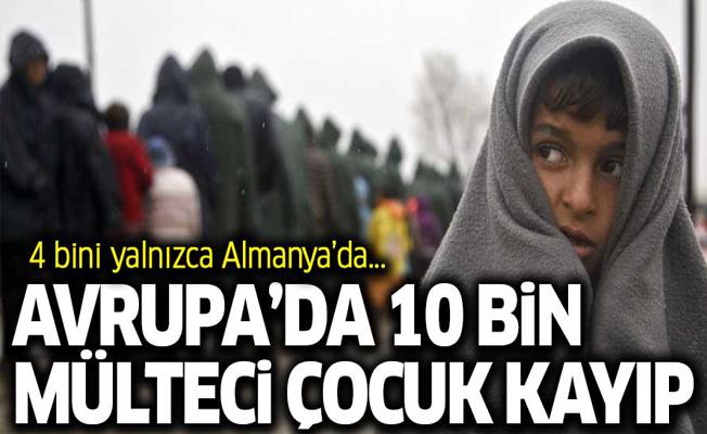 Avrupa'da 10 bin mülteci çocuk kayıp!
