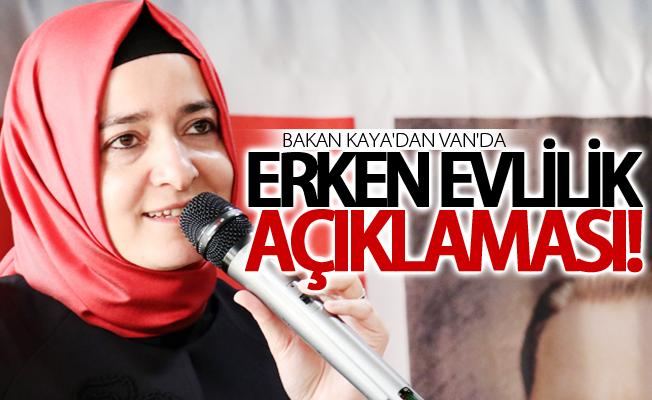 Bakan Kaya'dan Van'da 'Erken Evlilik' açıklaması