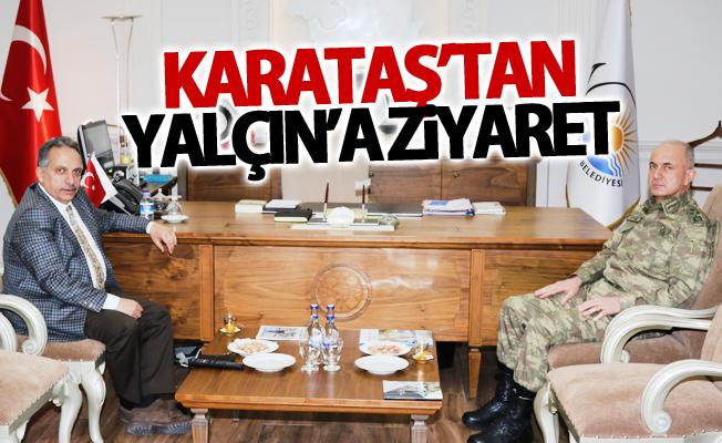Korgeneral Karataş'tan Yalçın'a ziyaret