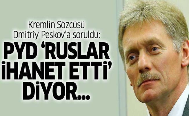 PYD'nin 'Rusya ihanet etti' açıklamalarına Kremlin'den ilk yorum