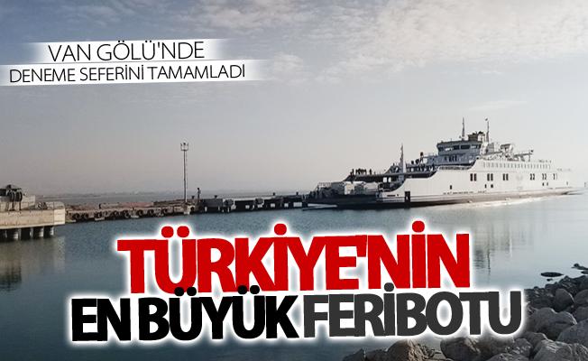 Türkiye'nin en büyük feribotu Van Gölü'nde deneme seferini tamamladı