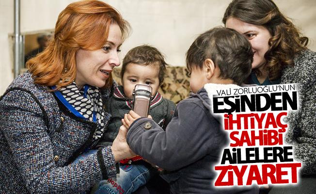 Vali Zorluoğlu'nun eşinden ihtiyaç sahibi ailelere ziyaret