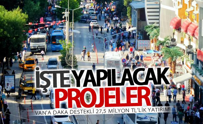 Van'a DAKA destekli 27,5 milyon TL'lik yatırım! İşte yapılacak projeler