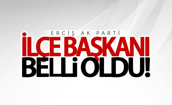 AK Parti Erciş İlçe Başkanı belli oldu? İşte o isim