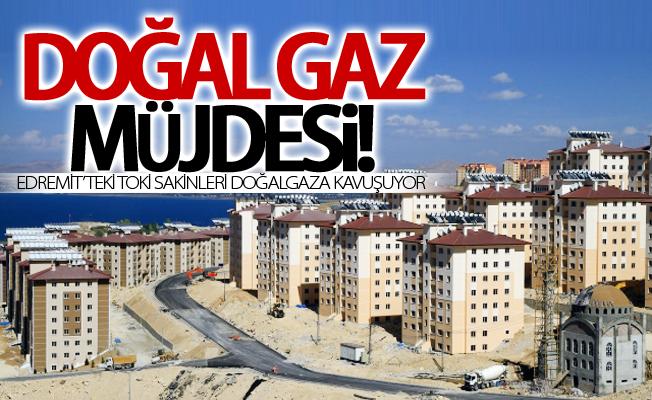 Edremit'teki TOKİ sakinleri doğalgaza kavuşuyor