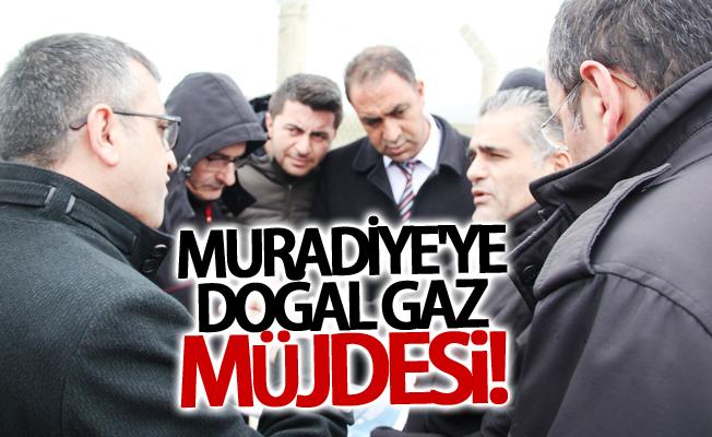 Muradiye'ye doğal gaz müjdesi!