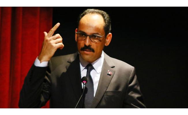 Cumhurbaşkanlığı Sözcüsü Kalın: 'Suriye rejiminin cevapsız bırakılması düşünülemezdi'
