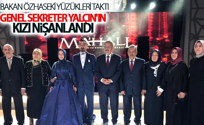 Genel Sekreter Mustafa Yalçın'ın kızı nişanlandı