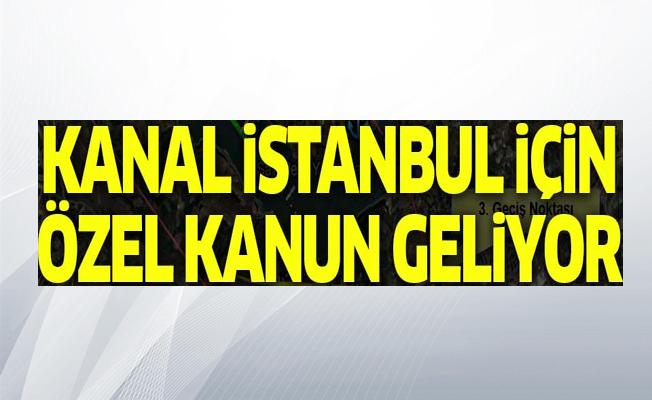 Kanal İstanbul için özel kanun geliyor