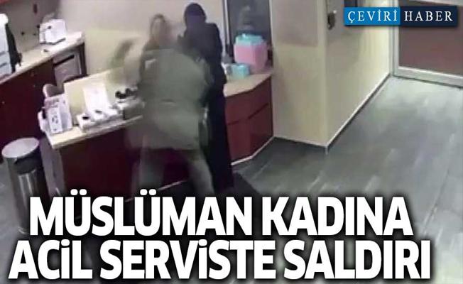 Müslüman kadına acil serviste saldırı