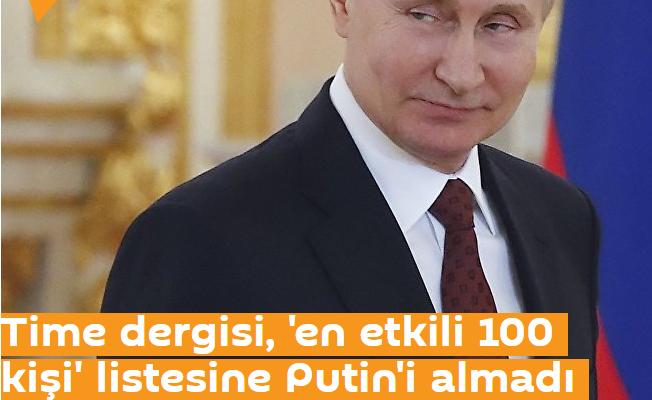 Time dergisi, 'en etkili 100 kişi' listesine Putin'i almadı