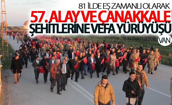 Van'da ve 81 ilde 57. Alay ve Çanakkale Şehitlerine vefa yürüyüşü