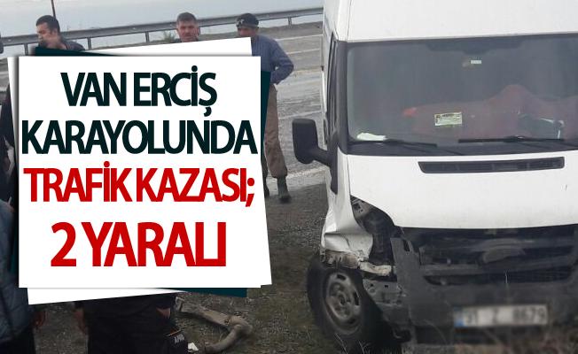 Van Erciş karayolunda trafik kazası; 2 yaralı