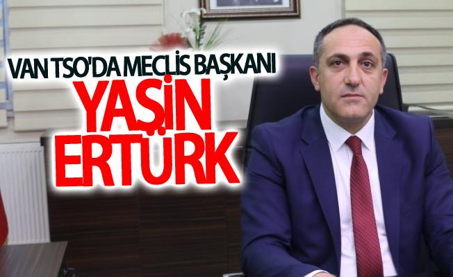 Van TSO'da meclis Başkanı Yasin Ertürk