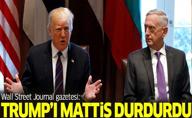 WSJ: Trump'ı Mattis durdurdu