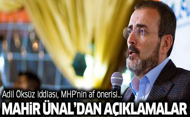 Ak Parti Sözcüsü Mahir Ünal'dan açıklamalar