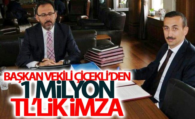 Başkan Vekili Çiçekli'den 1 milyon TL'lik imza