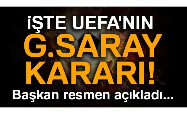 İşte UEFA'nın G.Saray kararı! Başkan açıkladı...