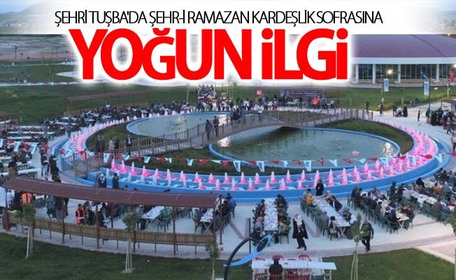Şehri Tuşba'da Şehr-i Ramazan kardeşlik sofrasına yoğun ilgi