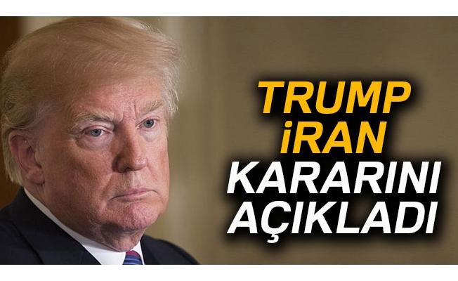 Trump, İran kararını verdi!