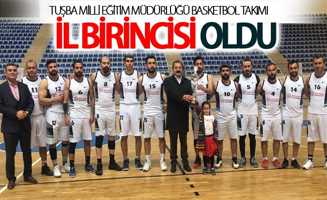 Tuşba Milli Eğitim Müdürlüğü Basketbol Takımı il birincisi oldu