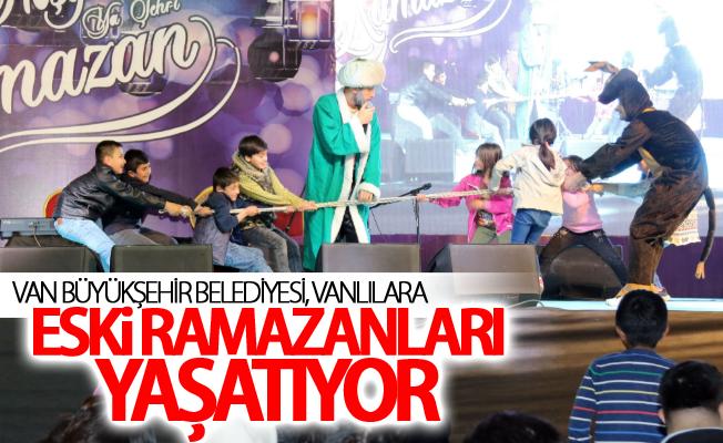 Van Büyükşehir Belediyesi, Vanlılara eski Ramazanları yaşatıyor