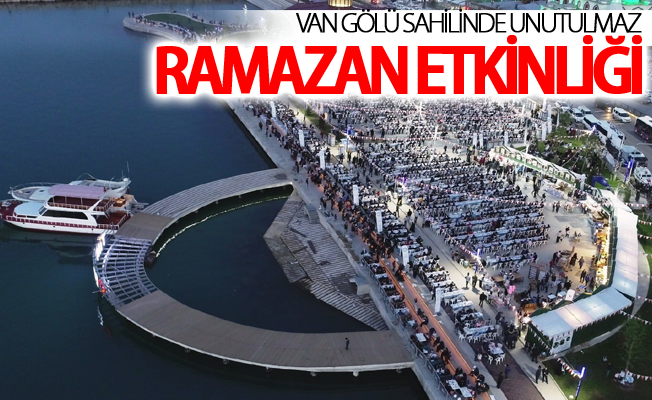 Van Gölü sahilinde unutulmaz Ramazan etkinliği