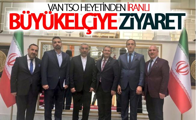 Van TSO heyetinden İranlı büyükelçiye ziyaret