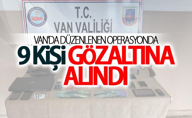 Van'da düzenlenen operasyonda 9 kişi gözaltına alındı
