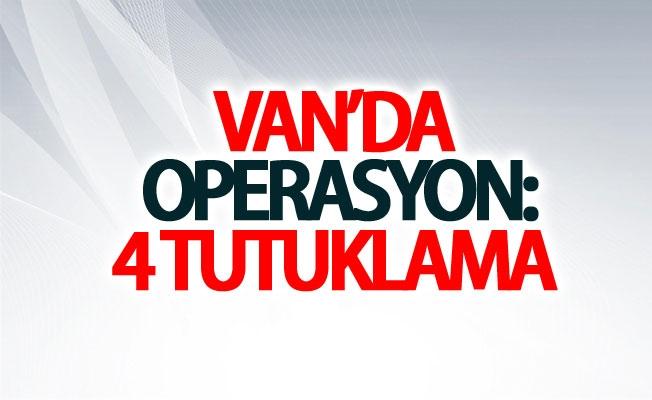 Van'da operasyon: 4 tutuklama